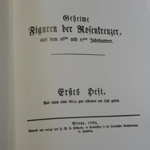 Geheime Figuren der Rosenkreuzer, aus dem 16ten und 17ten Jahrhundert Erstes und und zweites Heft in einem Band