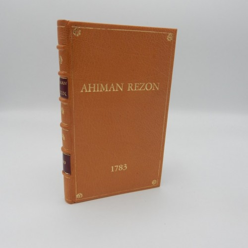 AHIMAN REZON ABRIDGED & DIGESTED: AS A HELP TO ALL THAT ARE, OR WOULD BE FREE AND ACCEPTED MASONS.