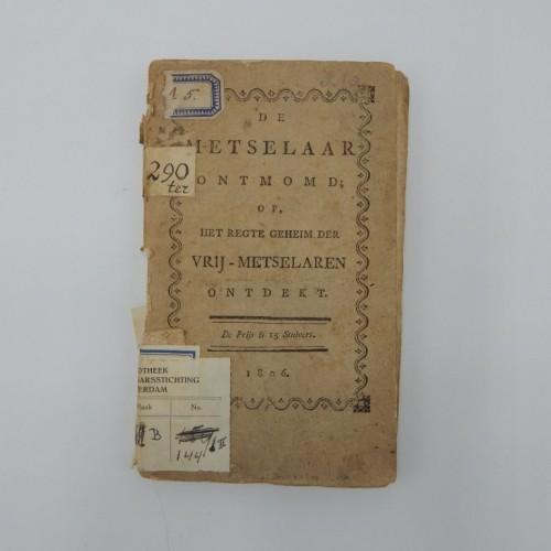 1806 De metselaar ontmomd, of het regte geheim der vrij-metselaaren ontdekt